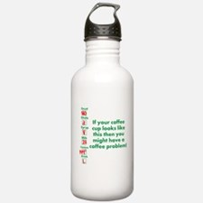 Coffee Problem Funny Coffee S Water Bottle