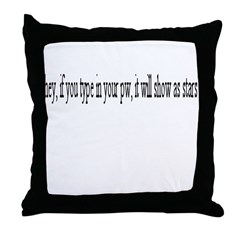 If you type in your password. Throw Pillow