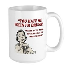 Hate Me When I'm Drunk - Distressed Mug