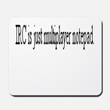 Irc - Multiplayer Notepad Mousepad