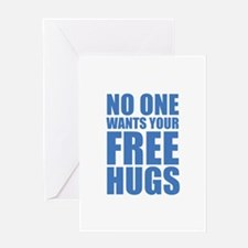 No One Wants Your Free Hugs Greeting Card
