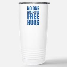 No One Wants Your Free Hugs Travel Mug