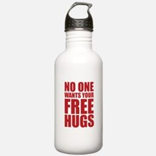 No One Wants Your Free Hugs Water Bottle