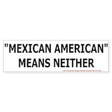 Mexican American Bumpersticker