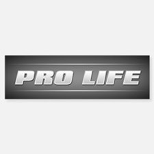 Pro Life Bumper Bumper Sticker