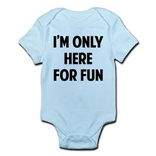 Here for fun Infant Bodysuit