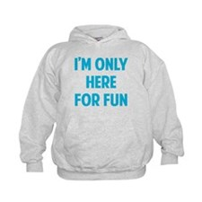 Here for fun Hoodie
