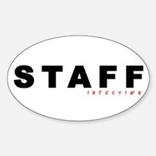 STAFFinfection... Oval Decal