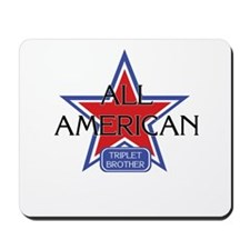 All American Triplet Brother Mousepad