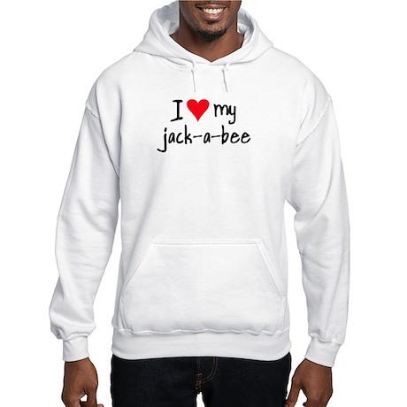 I LOVE MY Jack-A-Bee Hooded Sweatshirt