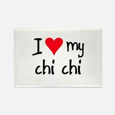 I LOVE MY Chi Chi Rectangle Magnet