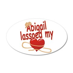 Abigail Lassoed My Heart 22x14 Oval Wall Peel