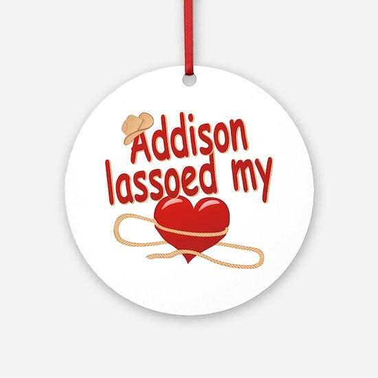 Addison Lassoed My Heart Ornament (Round)