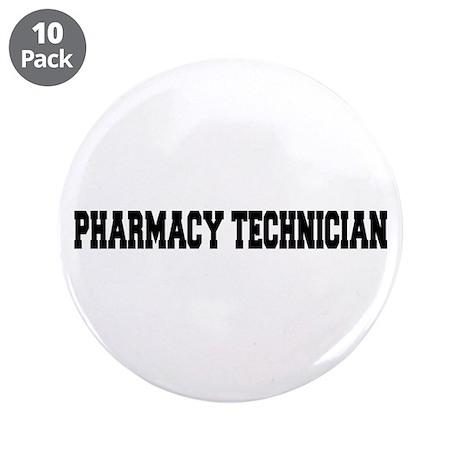 "Pharmacy Technician 3.5"" Button (10 pack)"