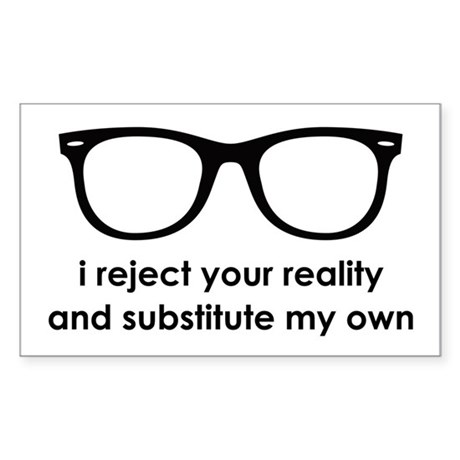 I Reject Your Reality Sticker (Rectangle)