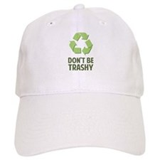 Don't Be Trashy Baseball Cap