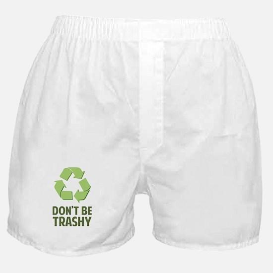 Don't Be Trashy Boxer Shorts
