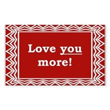 Love You More Sticker (Rectangle)