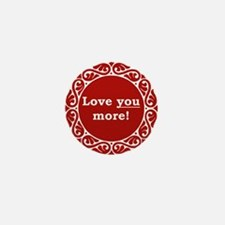 Love You More Mini Button