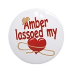 Amber Lassoed My Heart Ornament (Round)