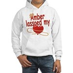 Amber Lassoed My Heart Hooded Sweatshirt