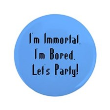 """Immortal & Bored 3.5"""" Button (100 pack)"""