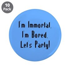 """Immortal & Bored 3.5"""" Button (10 pack)"""