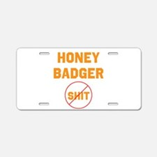 Honey Badger Don't Give a Shi Aluminum License Pla