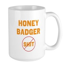 Honey Badger Don't Give a Shi Mug