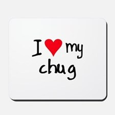 I LOVE MY Chug Mousepad