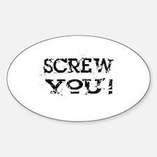 Screw You Sticker (Oval)