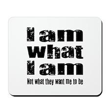 I am what I am Mousepad