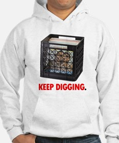 Keep Digging - Vinyl Jumper Hoody