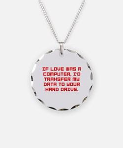 If love was a computer Necklace