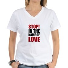 Stop In The Name of Love Shirt