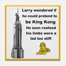 Larry and King Kong Tile Coaster