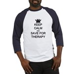 Keep Calm and Therapy Baseball Jersey
