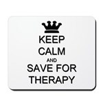 Keep Calm and Therapy Mousepad