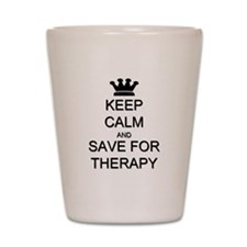 Keep Calm and Therapy Shot Glass