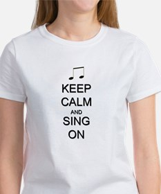 Keep Calm and Sing On Women's T-Shirt