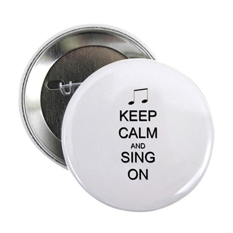 """Keep Calm and Sing On 2.25"""" Button (10 pack)"""