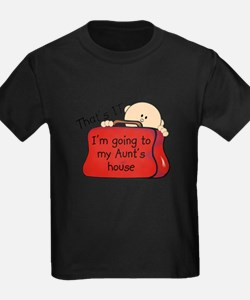 thats it aunt T-Shirt