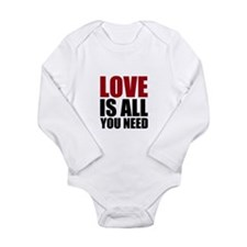 Love Is All You Need Long Sleeve Infant Bodysuit