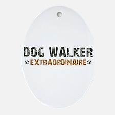 Dog Walker Extraordinaire Ornament (Oval)