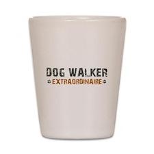 Dog Walker Extraordinaire Shot Glass