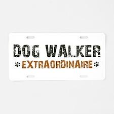 Dog Walker Extraordinaire Aluminum License Plate