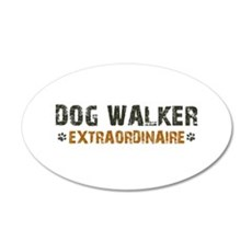 Dog Walker Extraordinaire 22x14 Oval Wall Peel