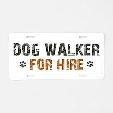 Dog Walker For Hire Aluminum License Plate