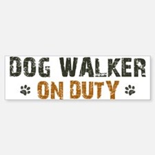 Dog Walker On Duty Bumper Bumper Sticker