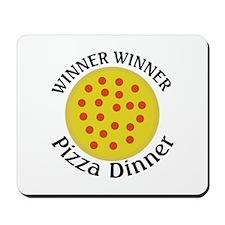 Winner Winner Pizza Dinner Mousepad
